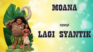 Moana Nyanyi Lagi Syantik Lagu Siti Badriah Remix Lagi Puasa