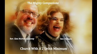 Church With A 2 Drink Minimum-Sept. 20, 2020