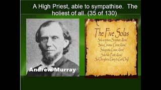 35 Andrew Murray   A High Priest, able to sympathise   The holiest of all  35 of 130