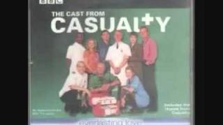 Cast of Casualty - Everlasting Love