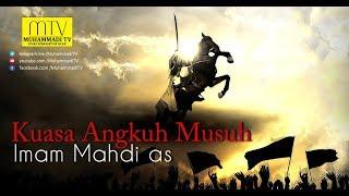 Kuasa Angkuh Musuh Imam Mahdi as