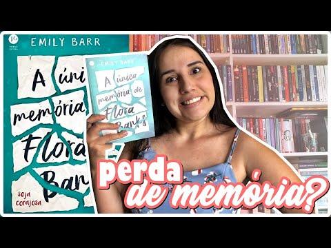 A ÚNICA MEMÓRIA DE FLORA BANKS - EMILY BARR || Jéssica Lopes