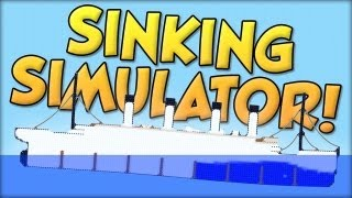 """Sinking Simulator - """"Accurate"""" Sinking of the Titanic"""