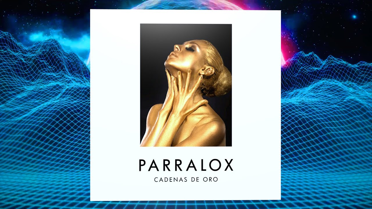 Parralox - Cadenas de Oro feat Ian Burden (Music Video)