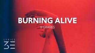 8 Graves   Burning Alive (Lyrics)