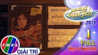 THVL | Người kể chuyện tình Mùa 3 - Tập 1 FULL: Nhạc sĩ Huỳnh Anh