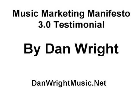 Music Marketing Manifesto Testimonial from Dan Wright