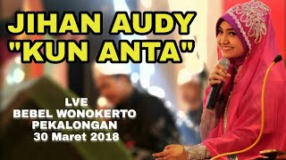 JIHAN AUDY - KUN ANTA LIVE WONOKERTO PEKALONGAN