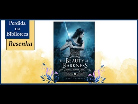 Resenha: The Beauty of Darkness de Mary E. Pearson