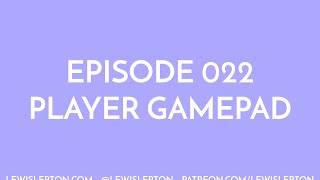Episode 022 - player gamepad