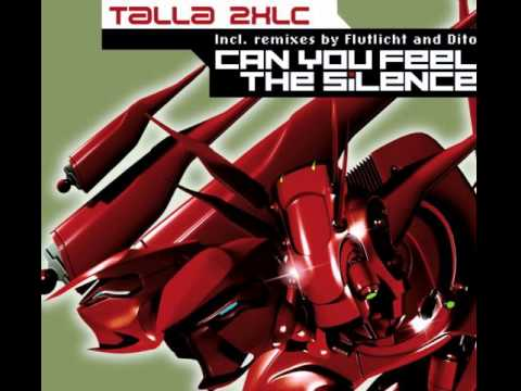 Talla 2XLC - Can You Feel The Silence (Flutlicht Remix)