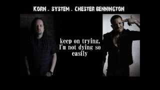 Korn - System (singing by Chester Bennington) with Lyrics