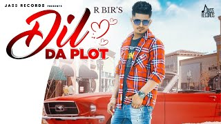 Dil Da Plot | (Official Video) | R Bir | Latest Punjabi Songs 2020 | Jass Records