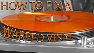 How to fix a warped vinyl record