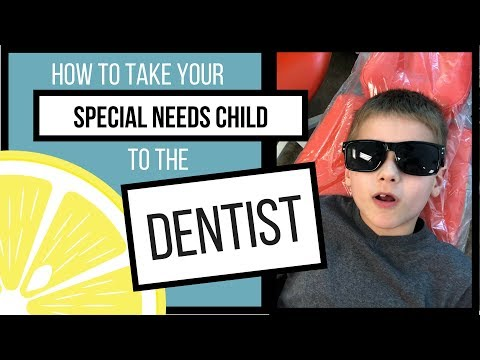 How to Take Your Special Needs Child to the Dentist!