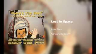 Eve's Plum - Lost In Space (Studio Version)