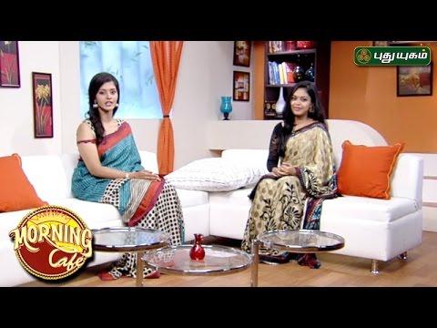 Morning Cafe - Breakfast Show For Women   28/04/2017   PUTHUYUGAM TV