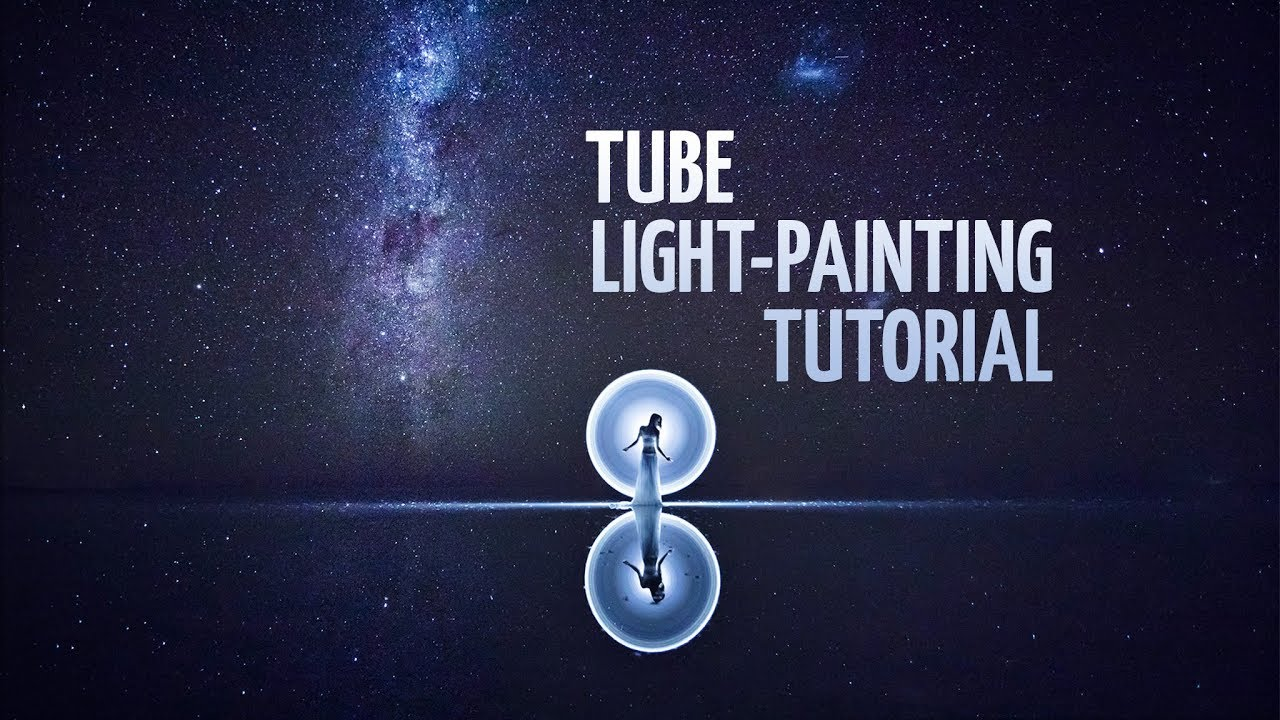 Tube light-painting tutorial