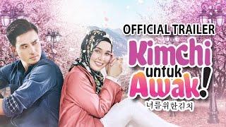 KIMCHI UNTUK AWAK - Official Trailer 30 MAC 2017 [HD]