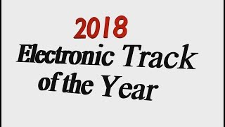 2018 Electronic Track of the Year