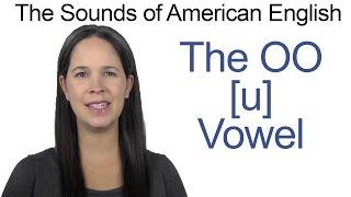 American English - OO [u] Vowel - How to make the OO Vowel