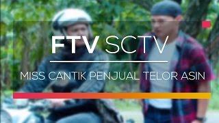 FTV SCTV  - Miss Cantik Penjual Telor Asin