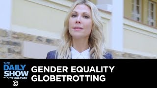 Globetrotting for Gender Equality | The Daily Show Presents: Desi Lydic: Abroad