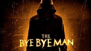 The Bye Bye Man Film Trailer