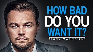 HOW BAD DO YOU WANT IT? (SUCCESS) - STUDY MOTIVATION