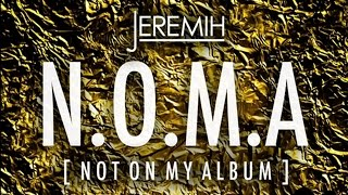 Jeremih - N.O.M.A. - Not On My Album (Full Mixtape)