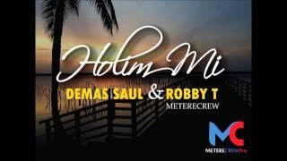 Holim Mi - Demas Saul & Robby T Metere Crew