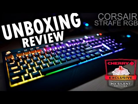 Unboxing/Review | Teclado Mecánico Gaming | Corsair Strafe RGB con switches cherry MX silent