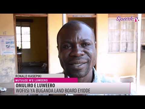 Wofiisi za Buganda Land Board e Luweero zikute omuliro