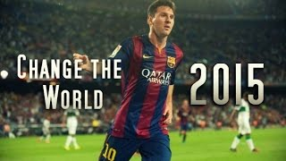 Lionel Messi - I'd Love To Change The World | 2015 | HD | Football Video Editing Contest
