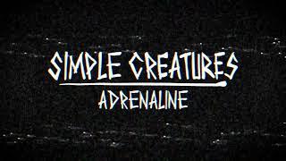 Simple Creatures    Adrenaline (Audio)
