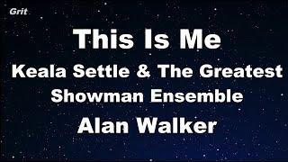 This Is Me - Alan Walker, Keala Settle & The Greatest Showman Ensemble Karaoke 【No Guide Melody】