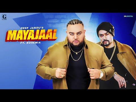 Mayajaal : Deep Jandu Ft. BOHEMIA (Official Song) Latest Punjabi Songs 2019 | Geet MP3