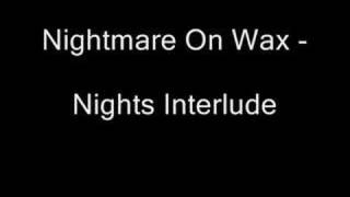 Nightmares On Wax - Nights Interlude video