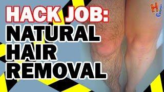 HACK: Natural Hair Remover - Hack Job #5