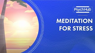 A Guided Meditation for Relaxation in Times of Stress