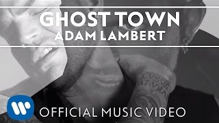 Adam Lambert Ghost Town Official Music Video Video