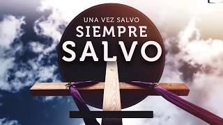 Una Vez Salvo, Siempre Salvo (Bautista Fundamental) Pastor Ringo Ayala