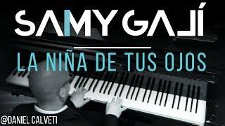 Samy Galí Piano - La Niña de Tus Ojos (Solo Piano Cover   Daniel Calveti)