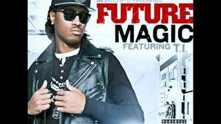 Future Ft. T.I - Magic