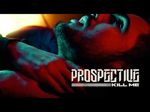 Prospective - Kill Me (Official Video) online metal music video by PROSPECTIVE