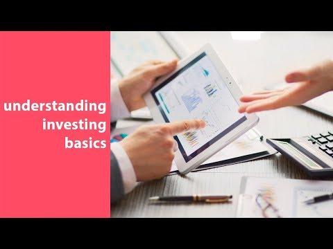 investing 101, investing overview, basics, and best practices