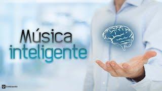 Gambar cover MUSICA INTELIGENTE Relajante, Pensamiento Positivo, Vibraciones Positivas, Sentirse Feliz y Alegre