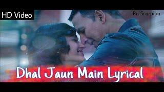 Dhal Jaun Main - Full Lyrical | Rustom | Akshay   - YouTube