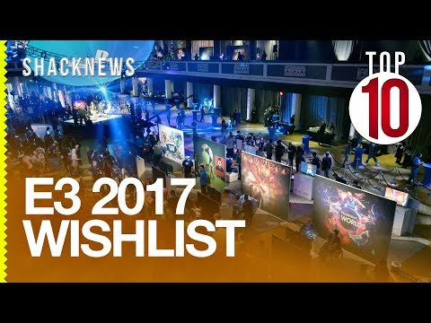 Game Reviews Top 10 E3 2017 Wishlist