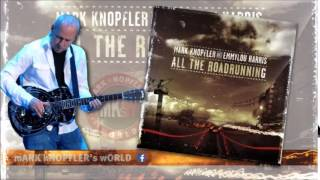 MARK KNOPFLER and EMMYLOU HARRIS  Donkey Town All the Roadrunning